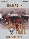 The Danger Trail (MP3 Book) - Lee Martin, Gene Engene