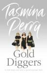 Gold Diggers. - Tasmina Perry