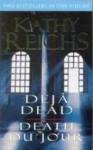 Deja Dead and Death Du Jour. - Kathy Reichs