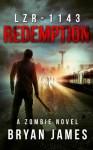 LZR-1143: Redemption (LZR-1143 #3) - Bryan James