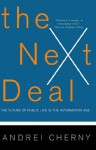 The Next Deal: The Future Of Public Life In The Information Age - Andrei Cherny
