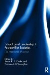 School Level Leadership in Post-Conflict Societies: The Importance of Context - Simon Clarke, Tom O'Donaghue