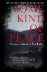 Some Kind of Peace: A Novel - Camilla Grebe