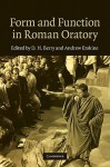 Form and Function in Roman Oratory - D.H. Berry, Andrew Erskine