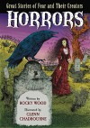 Horrors: Great Stories of Fear and Their Creators - Rocky Wood, Glenn Chadbourne
