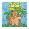 Mushy Mashed Bananas - Karen Lee