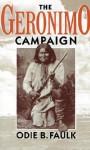 The Geronimo Campaign - Odie B. Faulk, Faulk