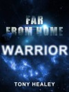Far From Home 8: Warrior - Tony Healey, Laurie Laliberte