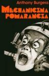 Mechaniczna pomarańcza - Anthony Burgess