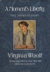 A Moment's Liberty: The Shorter Diary - Virginia Woolf, Anne Olivier Bell
