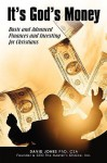 It's God's Money: Basic and Advanced Finances and Investing for Christians - David Jones