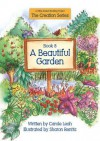 A Beautiful Garden: Book 8 a Bible-Based Reading Project - Carole Leah