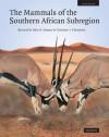 The Mammals of the Southern African Subregion - John D. Skinner, Clare Abbott, Christian Chimimba, John D. Skinner