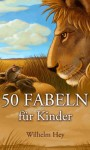 50 Fabeln für Kinder [Illustriert] (German Edition) - Wilhelm Hey, Daniel Reich, Otto Speckter