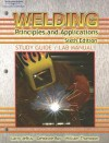 Welding Study Guide/Lab Manual: Principles and Applications - Larry Jeffus, William Thompson