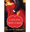 Dancing with Paris (A Paris Time Travel Romance) - Juliette Sobanet