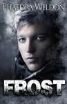 Frost - Phaedra Weldon