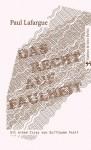 Das Recht auf Faulheit (German Edition) - Paul Lafargue, Eduard Bernstein, Ulrich Kunzmann, Guillaume Paoli