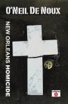 New Orleans Homicide (LaStanza New Orleans Police Novels) - O'Neil de Noux