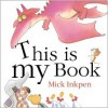 This Is My Book - Mick Inkpen