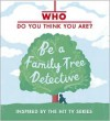 Who Do You Think You Are? Be a Family Tree Detective - Dan Waddell