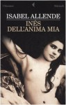 Inés dell'anima mia - Isabel Allende, Elena Liverani
