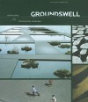 Groundswell: Constructing the Contemporary Landscape - Peter Reed