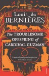 The Troublesome Offspring Of Cardinal Guzman - Louis de Bernières