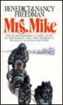 Mrs. Mike: The Story of Katherine Mary Flannigan (School & Library Binding) - Benedict Freedman, Nancy Freedman