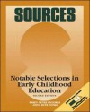 Sources: Notable Selections in Early Childhood Education - Karen Menke Paciorek, Joyce Huth Munro