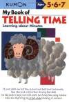 My Book of Telling Time: Learning About Minutes (Kumon Workbooks) - Shinobu Akaishi, Eno Sarris