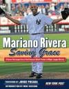 Mariano Rivera: Saving Grace - Jorge Posada, Mike Vaccaro