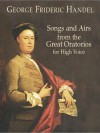Songs and Airs from the Great Oratorios for High Voice - Georg Friedrich Händel