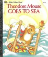 Theodore Mouse Goes to Sea - Michaela Muntean, Lucinda McQueen