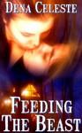 Feeding The Beast - Dena Celeste