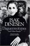 Daguerreotypes and Other Essays - Isak Dinesen, Isak Dinesen, P.M. Mitchell, William D. Paden