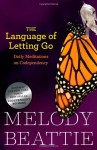 The Language of Letting Go: Hazelden Meditation Series - Melody Beattie