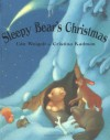 Sleepy Bear's Christmas - U. Weigelt, Cristina Kadmon, J. Alison James