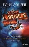 Und übrigens noch was ...: Douglas Adams' Per Anhalter durch die Galaxis Teil 6 der Trilogie - Eoin Colfer