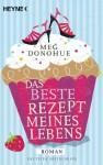 Das beste Rezept meines Lebens: Roman (German Edition) - Nadine Püschel, Meg Donohue