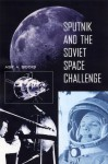 Sputnik and the Soviet Space Challenge - Asif A. Siddiqi