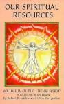 Our Spiritual Resources - Robert R. Leichtman, Carl Japikse