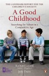 A Good Childhood: Searching for Values in a Competitive Age - Judy Dunn, Richard Layard