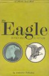 The Eagle in Fact and in Fiction - Johanna Johnston