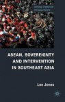 ASEAN, Sovereignty and Intervention in Southeast Asia - Lee Jones