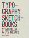Typography Sketchbooks. Steven Heller & Lita Talarico - Steven Heller