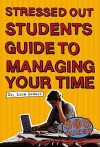 SOS: Stressed Out Students' Guide to Managing Your Time - Lisa Medoff