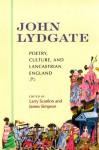 John Lydgate: Poetry, Culture and Lancastrian England - Larry Scanlon, James Simpson