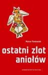 Ostatni zlot aniołów - Marian Pankowski, Piotr Marecki, Jakub Julian Ziółkowski