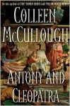 Antony and Cleopatra - Colleen McCullough